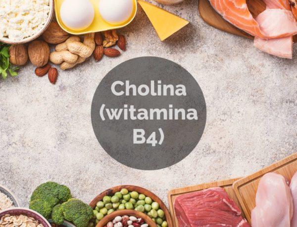 Cholina (witamina B4)- właściwości, źródła i dawkowanie